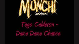 Tego Calderon - Dame Dame Chance