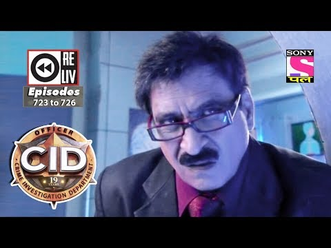 Weekly Reliv | CID | 21st July 2018  To 27th July 2018 | Episode 723 To 726