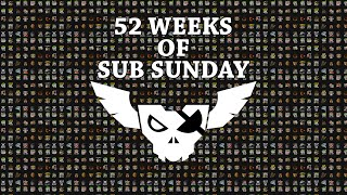52 Weeks of Sub Sunday - by Doochey