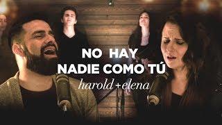 Harold y Elena - No hay nadie como Tu (Videoclip Oficial)