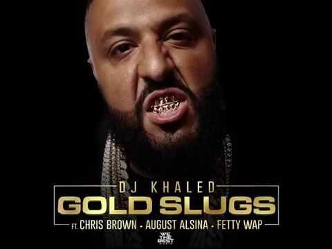 Download DJ Khaled - Gold Slugs (Ft. Chris Brown, August Alsina & Fetty Wap)