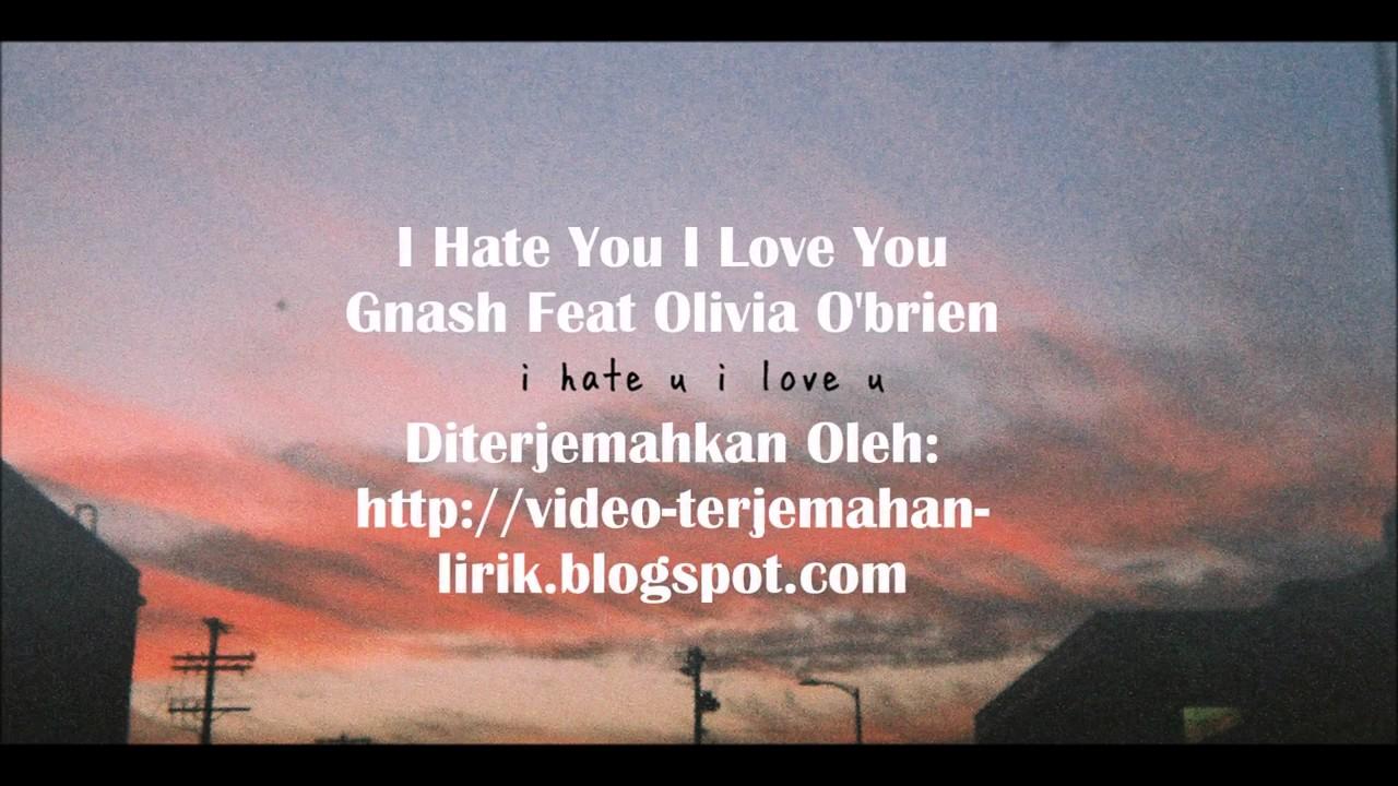 GNASH I HATE YOU I LOVE YOU MP3 СКАЧАТЬ БЕСПЛАТНО