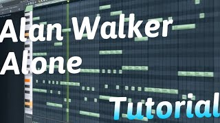 Alan Walker - Alone / Fl Studio 20 Tutorial