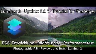 Luminar 3.0.2 - Tutorial für Einsteiger in Luminar - Test der Performance und der Abstürze