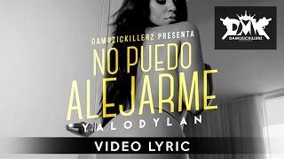 Yalo Dylan - No Puedo Alejarme (Video Lyric)