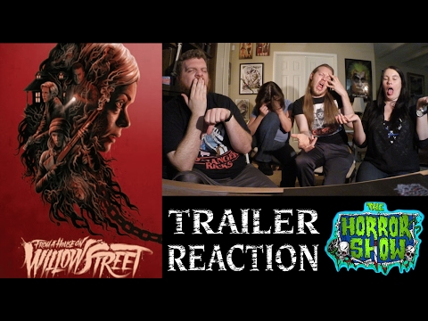 """From a House on Willow Street"" 2017 Horror Movie Trailer Reaction – The Horror Show"