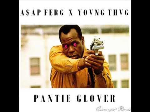 YOUNG THUG X ASAP FERG - PANTIE GLOVER (DANNY GLOVER & PANTIE LOVER REMIX)