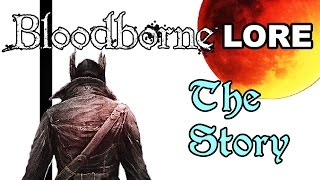 Bloodborne Lore - The Story