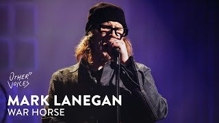 Mark Lanegan - War Horse   Live at Other Voices 19