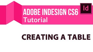 Adobe Indesign Cs6 Tutorial: Creating A Table