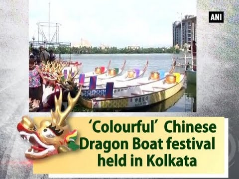 'Colourful' Chinese Dragon Boat Festival Held In Kolkata - West Bengal News