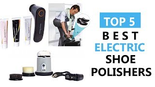 Top 5 Best Electric Shoe Polishers Review 2017