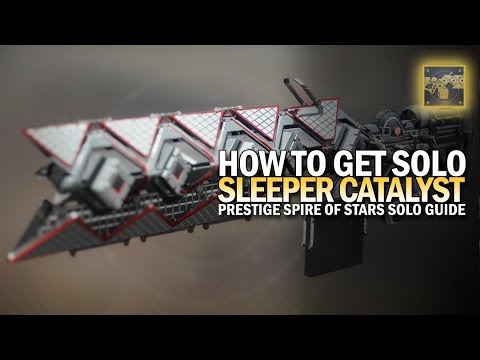 How To Get Sleeper Simulant Catalyst Solo Guide [Prestige Spire Of Stars]