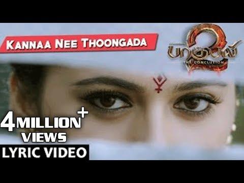 Baahubali 2 Songs Tamil | Kannaa Nee Thoongada Song With  | Prabhas, Anushka | Bahubali Songs
