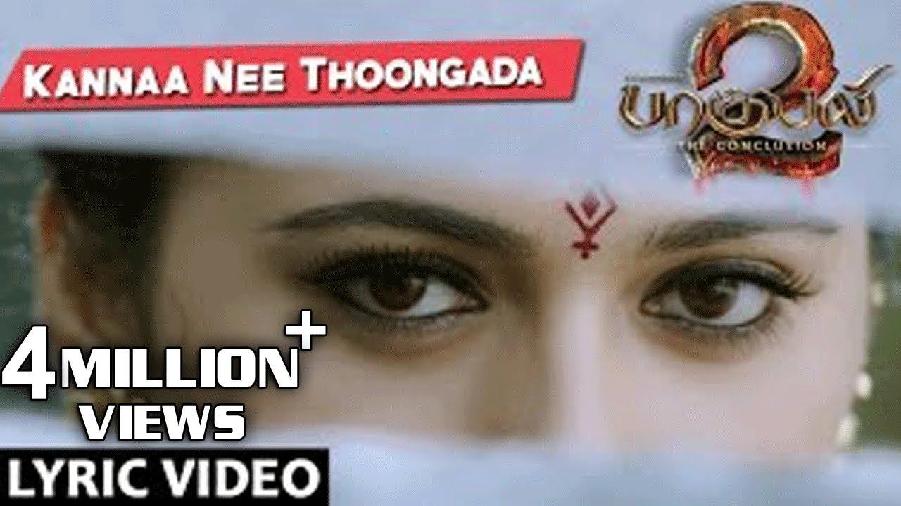 Kannaa Nee Thoongada Full Song With Lyrics Baahubali 2 Tamil Songs