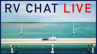 🔴 RV Chat Live: RV Upgrades and Travel Plans