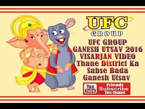 UFC GROUP GANESH UTSAV 2016 VISARJAN VIDEO Thane District Ka Sabse Bada Ganesh Utsav