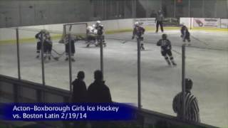 Acton Boxborough Varsity Girls Hockey vs Boston Latin 2/19/14