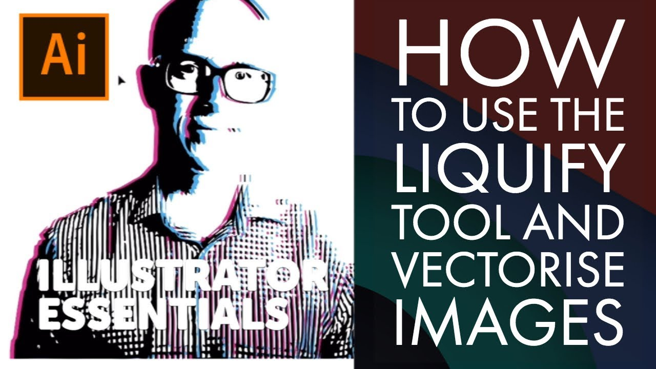 How to use The Liquify Tool and Vectorise Images - Adobe Illustrator CC 2018 [23&27/39]