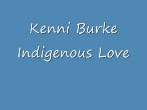 Kenni Burke - Indigenous Love