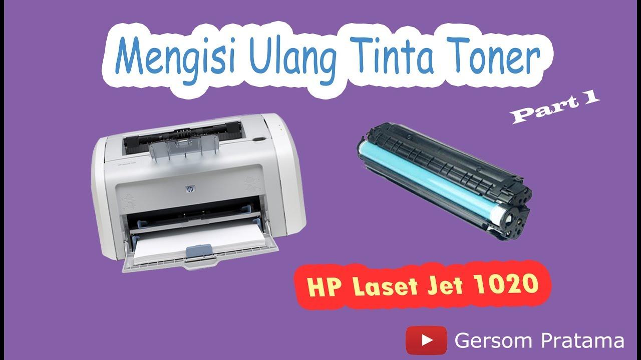Cara Mengisi Ulang Tinta Printer Hp Laser Jet 1020 Part 1 Youtube