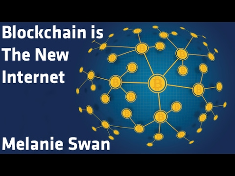 """Blockchain Is The New Internet"" - Melanie Swan"