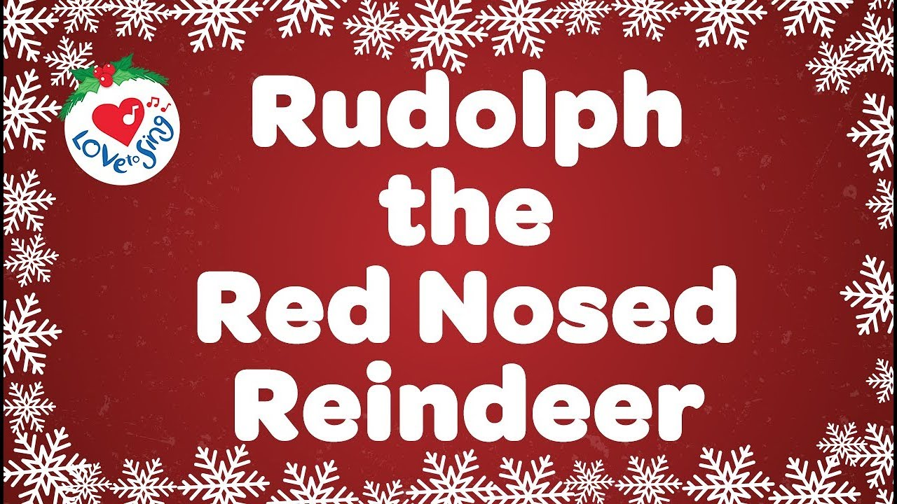 rudolph the red nosed reindeer with lyrics 2018 christmas songs and carols