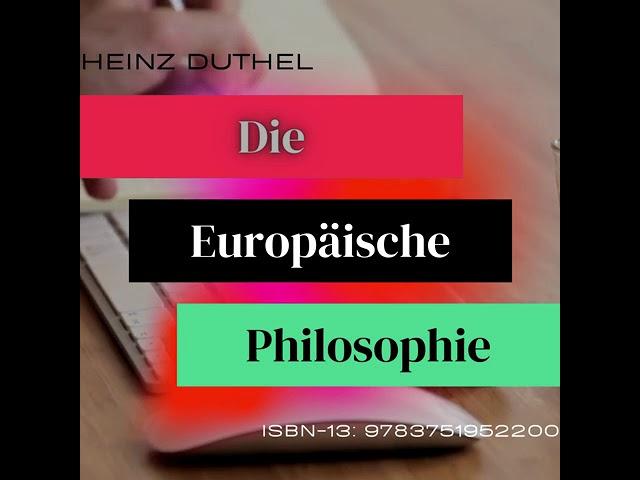 Die Europäische Philosophie  Europas schillernde Denker von Heinz Duthel