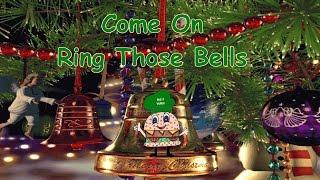 Come On Ring Those Bells w/Lyrics