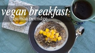 Easy Vegan Breakfast: Quinoa Porridge