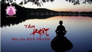 Nhạc TÂM PHẬT (hòa tấu Đàn Tranh) TUYỆT VỜI | HEART SUTRA  || Phật Pháp 365 ngày