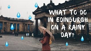 Edinburgh: Rainy Day Activities! (Free)