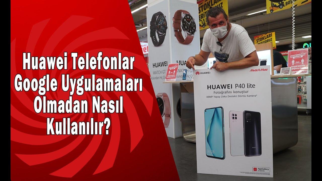 Huawei Telefonlar Google Uygulamaları Olmadan Nasıl Kullanılır?