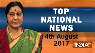 Top National News | 4th August, 2017 - India TV
