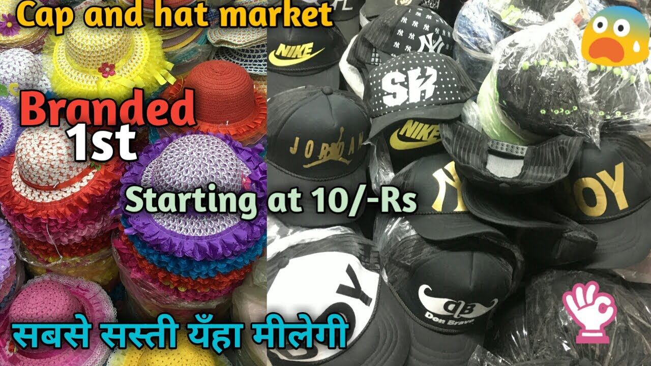 13624dc5775aa Branded caps and hats wholesale market, sadar bazar, Delhi    VANSHMJ