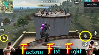 GARENA FREE FIRE FACTORY KING GAME PLAY- FF FIST FIGHT ON FACTORY ROOF - NEW FACTORY 2020 PRO PLAYER