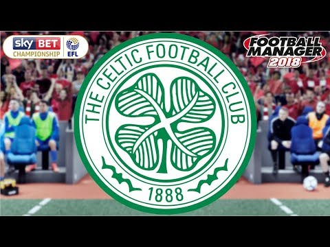 Celtic in the English Championship! | Football Manager 2018 Experiment