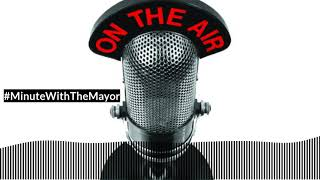Minute with the Mayor: May 22
