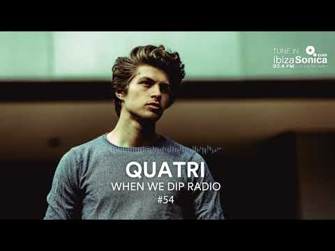 Quatri - When We Dip Radio #54 [6.3.18]