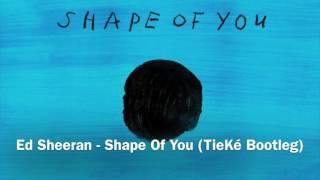Ed Sheeran - Shape Of You (TieKé Afro Bootleg)