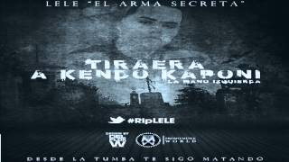 Video Lele El Arma Secreta - Tiraera Para Kendo La Mano Izquierda (Rip Lele) (Original) download MP3, 3GP, MP4, WEBM, AVI, FLV November 2017