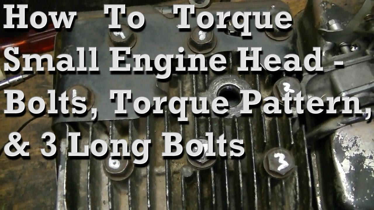 How To Torque Small Engine Head Bolts Basic Pattern & Info on 3 Long Bolts