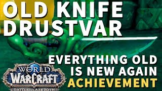 Old Knife Drustvar WoW Everything Old Is New Again Knife
