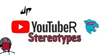 Youtuber Stereotypes ------- (Pewdiepie, Dude Perfect, MrBeast)
