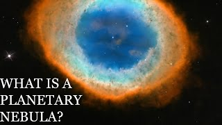 What is a Planetary Nebula?