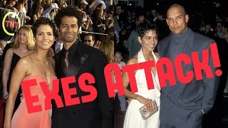 Halle Berry's Ex Husbands SLAM Her!
