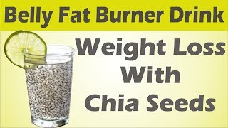 Weight loss with chia seeds - belly fat burner drink cutter benefits by varsha anthony where does come from? originated...