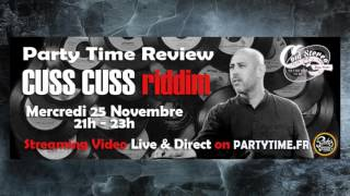 Cuss Cuss Riddim - Party Time Review By Tarzan Soul Stereo -  25 NOV 2015