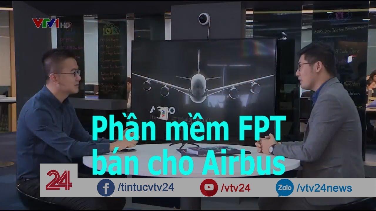 Phần mềm FPT bán cho Airbus - Tin Tức VTV24
