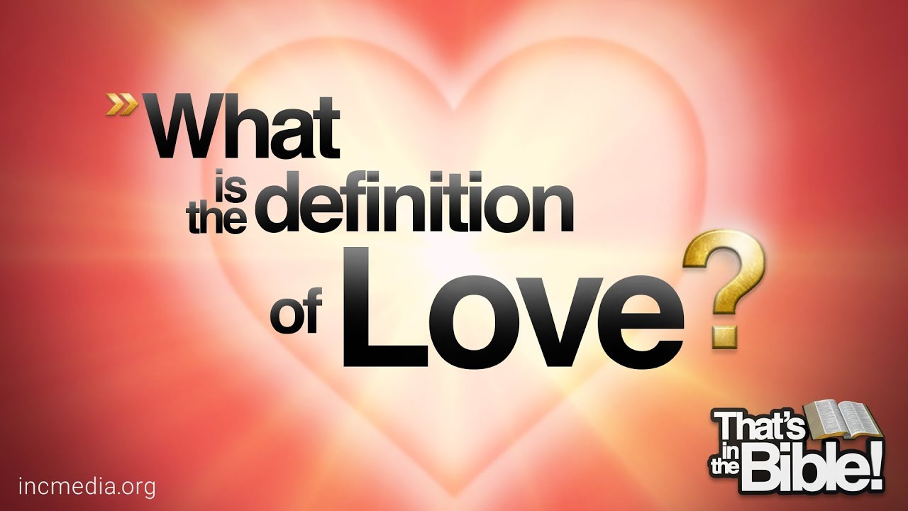 What is the Definition of Love? | That's in the Bible PODCAST